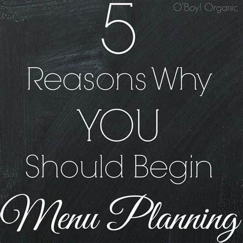 5 Reasons Why You Should 5 reasons why you should begin menu planning