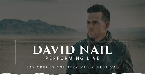 performer spotlight david nail las cruces country