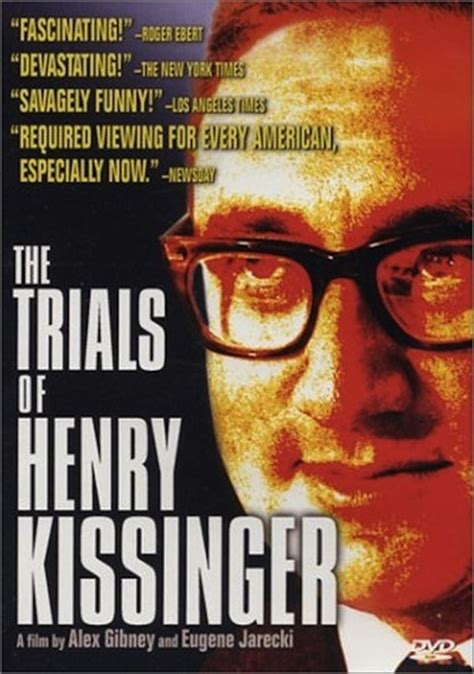 the trial of henry the trials of henry kissinger movie review 2002 roger ebert