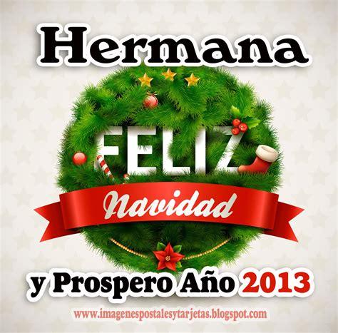 imagenes feliz navidad hermanita hermana feliz navidad y prospero a 241 o nuevo 2013 dibujos