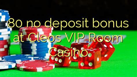 cleos vip room no deposit bonus codes 80 no deposit bonus at cleos vip room casino no deposit bonus