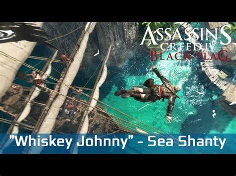 assassin s creed 4 black flag sea shanty roll boys roll assassin s creed iv black flag whiskey johnny sea