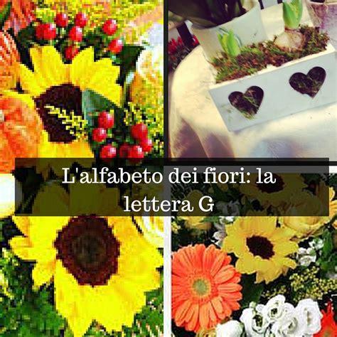 alfabeto dei fiori l alfabeto dei fiori la lettera g idee fiorite
