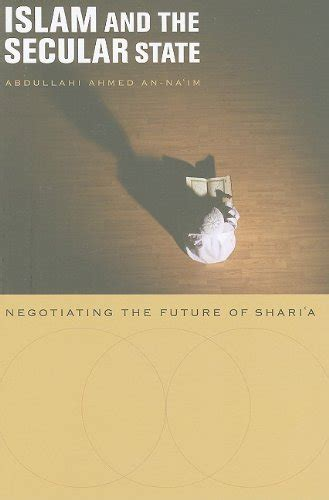 islam and the future islam and the secular state negotiating the future of shari a repost avaxhome