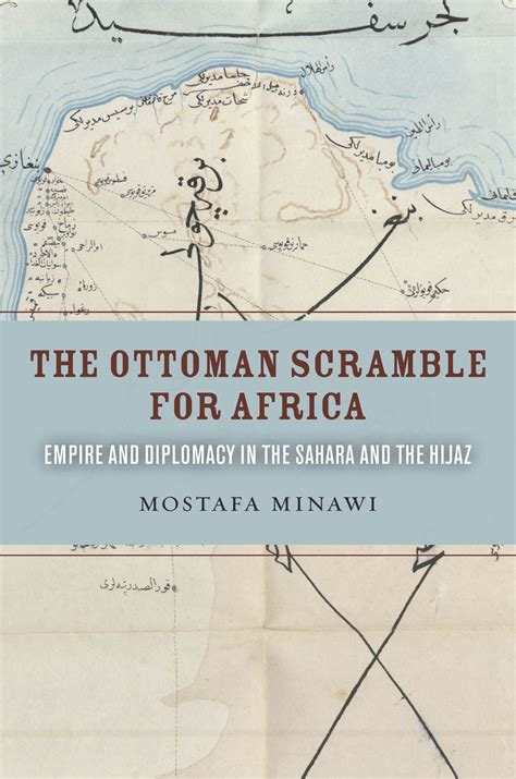 ottoman empire in north africa the ottoman scramble for africa empire and diplomacy in