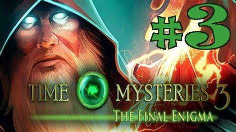 mysteries devil on the mississippi part 2 walkthrough youtube time mysteries 3 the final enigma walkthrough part 3