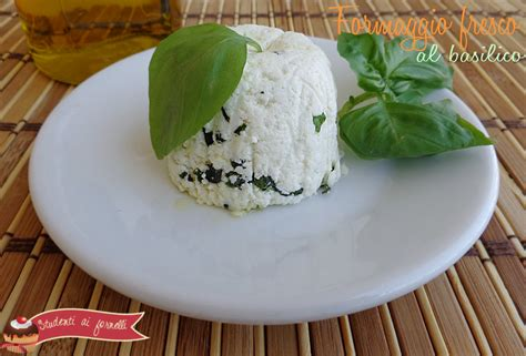 ricetta formaggio fatto in casa formaggio al basilico fatto in casa ricetta formaggio fresco