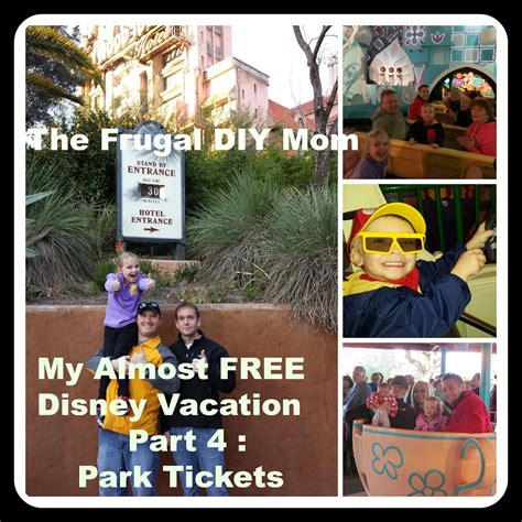 the frugal d i y my almost free disney vacation part 4 park tickets