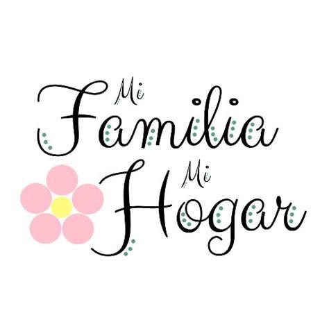 imagenes que digan familia mi familia mi hogar familiahogar twitter