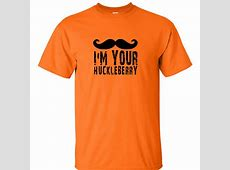 I'm Your Huckleberry T Shirt Tombstone MOVIE Doc Holiday T ... Doc Holliday Tombstone Im Your Huckleberry