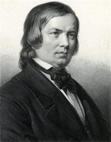 rober schumann robert schumann composer arranger biography