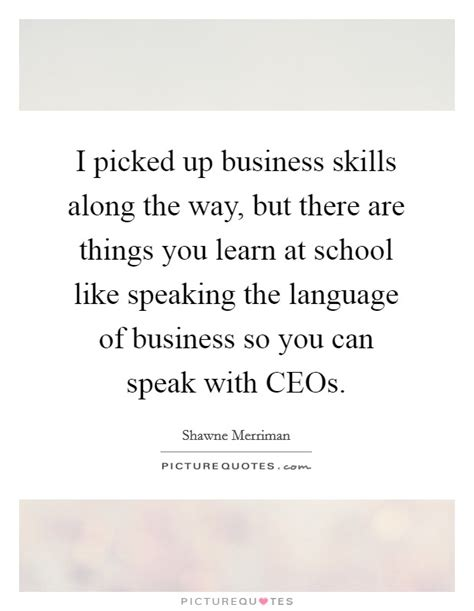 What You Learn In Mba School by I Picked Up Business Skills Along The Way But There Are