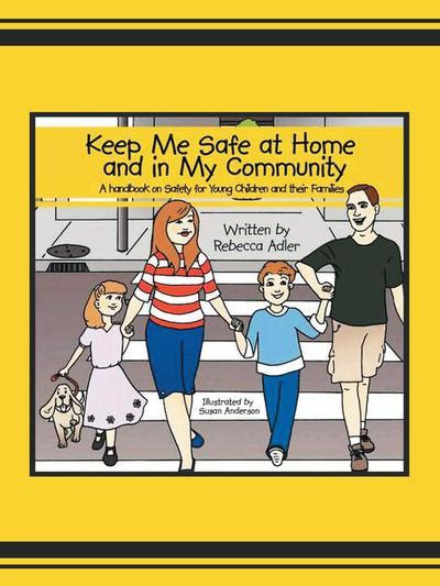 keep safe a novel keep me safe at home and in my community a handbook on