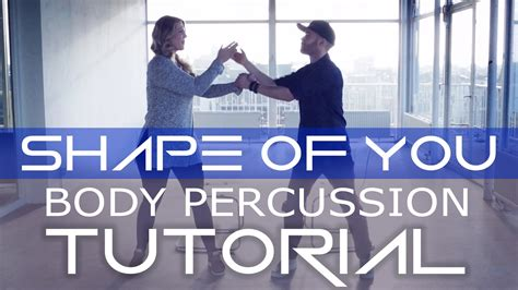 drumline tutorial shape of you body percussion tutorial youtube