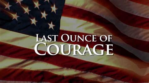 Last Ounce Of Courage 2012 Last Ounce Of Courage Trailer Youtube