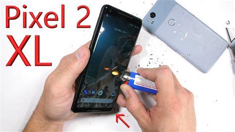 pixel 2 xl durability test is bigger better pixel 2 xl durability test is bigger better