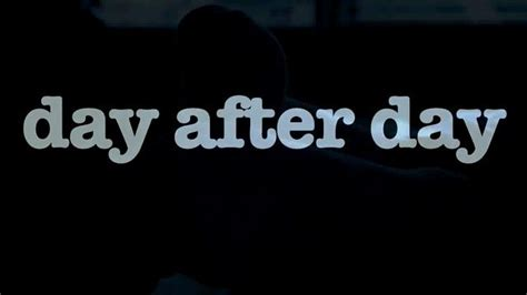 day after day day after day