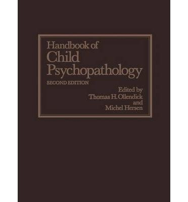 Child Psychopathology handbook of child psychopathology h ollendick