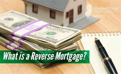 buying a house that has a reverse mortgage what is a reverse mortgage garden state home loans