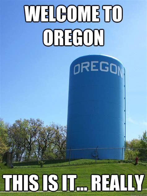 Oregon Memes - oregon wisconsin memes quickmeme