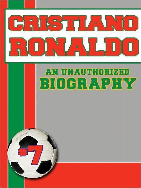 biography of cristiano ronaldo pdf cristiano ronaldo an unauthorized biography by belmont
