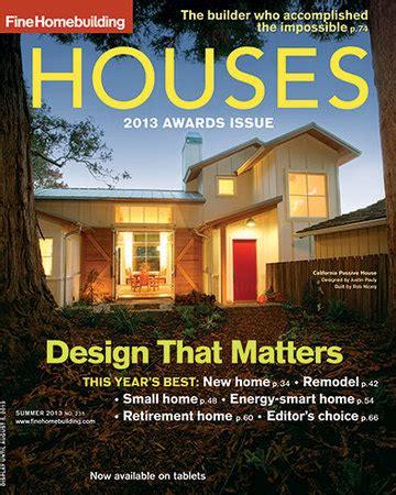 fine homebuilding com issue 235 houses 2013 fine homebuilding