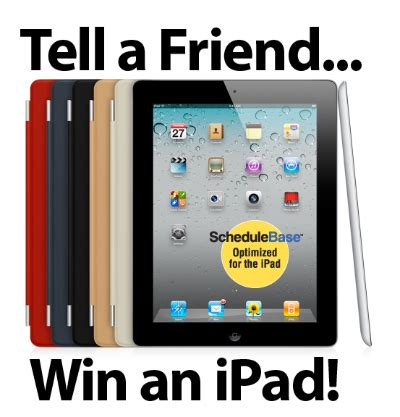 Tell Us How You Our Friends And Win 2 by Tell A Friend About Schedulebase And You Could Win An