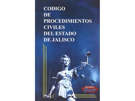 codigo de procedimientos civiles del estado de mexico 2016 c 243 digo de procedimientos civiles del estado de jalisco
