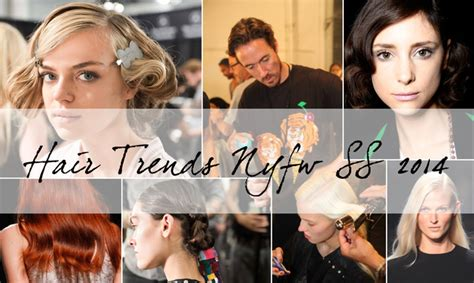 Newest Hairstyles 2014 by Hair Trends From New York Fashion Week 2014
