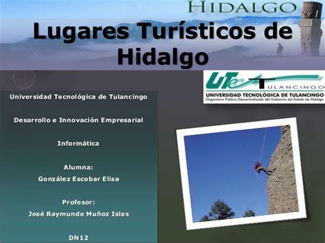 hidalgo slide share lugares tur 237 sticos de hidalgo