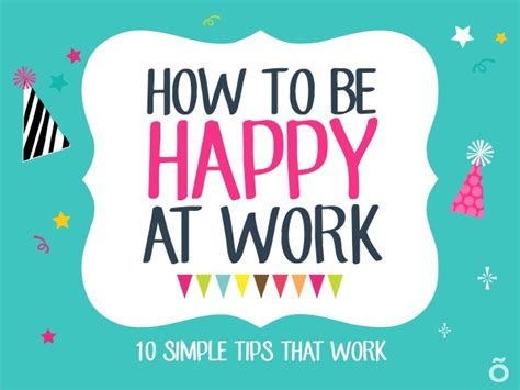 How To Be Happy At Work 10 Simple Tips That Work