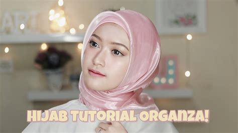 tutorial organza hijab 5 style tutorial hijab organza saritiw youtube