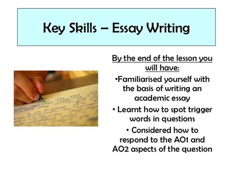 Essay About Skills by Lesson 7 Key Skills Essay Writing