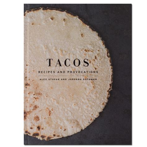 tacos recipes and provocations 0553447297 tacos recipes provocations