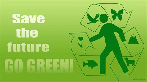 Can Go Green by 1366x768 Save The Future Go Green Desktop Pc And Mac