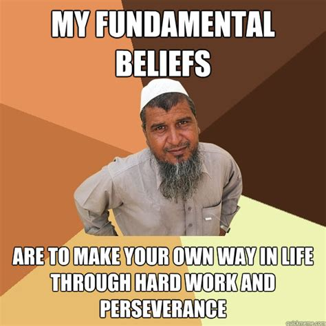 Caption Your Own Meme - my fundamental beliefs are to make your own way in life