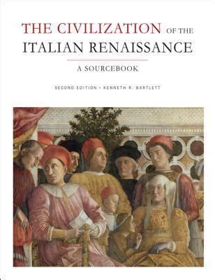 a new history of italian renaissance books the civilization of the italian renaissance a sourcebook