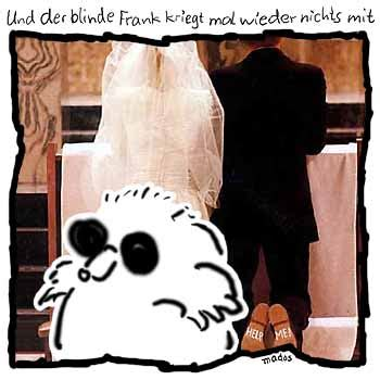 help me der blinde frank kriegt mal wieder nichts mit