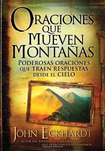 oraciones que activan las 161638316x libro oraciones que activan las bendiciones prayers that activate blessings di john eckhardt