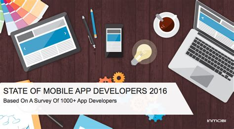 mobile app developers state of mobile app developers 2016