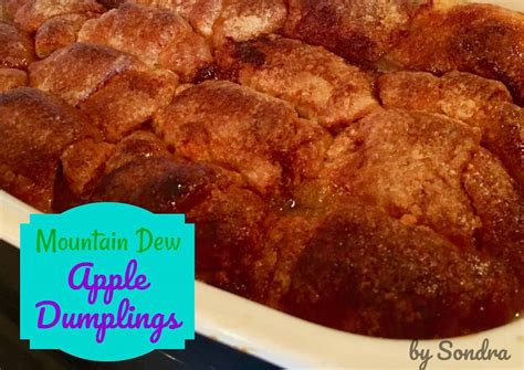 Reader Recipe Mountain Dew Apple Dumplings by Mountain Dew Apple Pie Dumplings