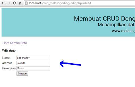 membuat aplikasi crud dengan php mysql source code crud php dan mysql