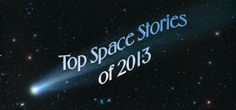 new universe discoveries 2013 your 2013 guide to the top space discoveries of the year