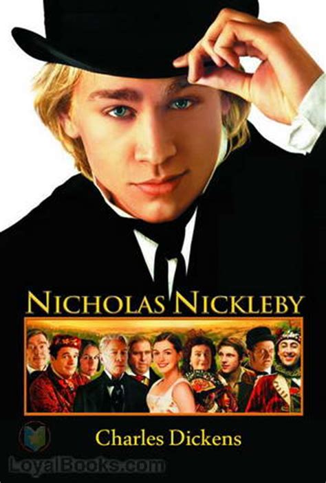 charles dickens biography dvd nicholas nickleby by charles dickens free at loyal books