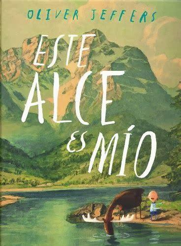 libro this moose belongs to namast 233 beb 233 s libros favoritos de m 237 mi