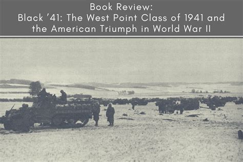 Book Review Is The Best City In America By Dave by Book Review Black 41 The West Point Class Of 1941 And