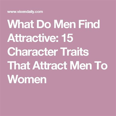 7 Traits Find Attractive by Best 25 What Guys Find Attractive Ideas On