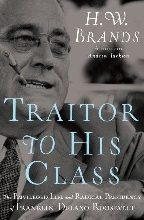 Traitor To His Class The Privileged Life And Radical