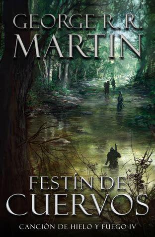 libro a feast for crows gracias a los libros rese 241 a fest 237 n de cuervos george r r martin