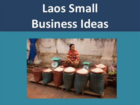 small home business opportunities laos best small business ideas and opportunities
